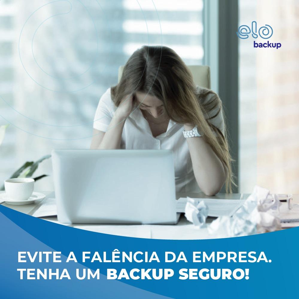 Evite a falência da empresa, tenha um backup seguro!
