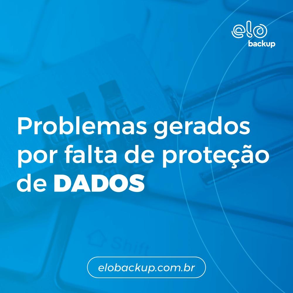 Problemas gerados por falta de proteção de DADOS